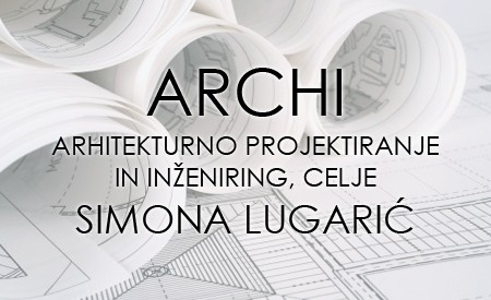ARCHIS, ARHITEKTURNO PROJEKTIRANJE IN INŽENIRING, SIMONA LUGARIĆ, CELJE